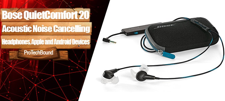Bose QuietComfort 20 - Wired Best Quality Gaming In-Ear Headphones
