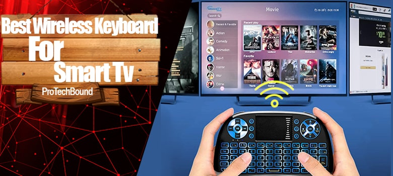 Best Smart TV Keyboards Latest Reviews – Wireless, Handheld and Touchpad