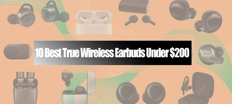 best true wireless earbuds under 200 dollars