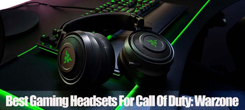 Best Gaming Headsets For Call Of Duty - Warzone