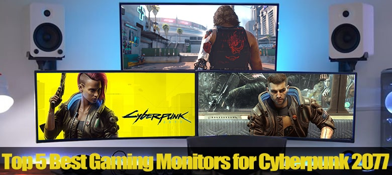 Best Gaming Monitor for cyberpunk 2077 Video Game