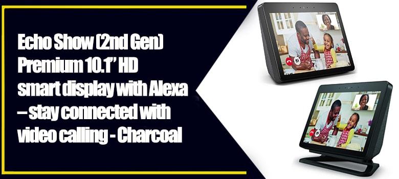Premium 10.1 inch HD smart display with Alexa